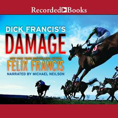 Dick Franciss Damage Audiobook, by Felix Francis