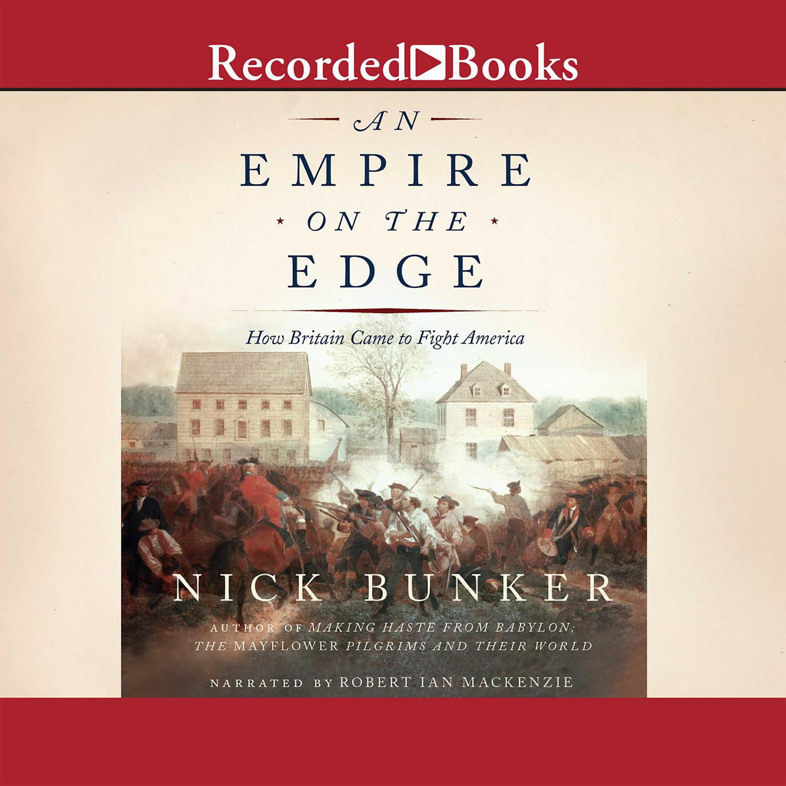 Printable An Empire on the Edge: How Britain Came to Fight America Audiobook Cover Art