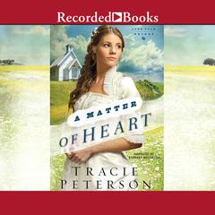 A Matter of Heart Audiobook, by Tracie Peterson