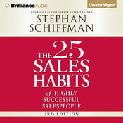 The 25 Sales Habits of Highly Successful Salespeople Audiobook, by Stephan Schiffman