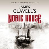 Noble House: The Epic Novel of Modern Hong Kong, by James Clavell