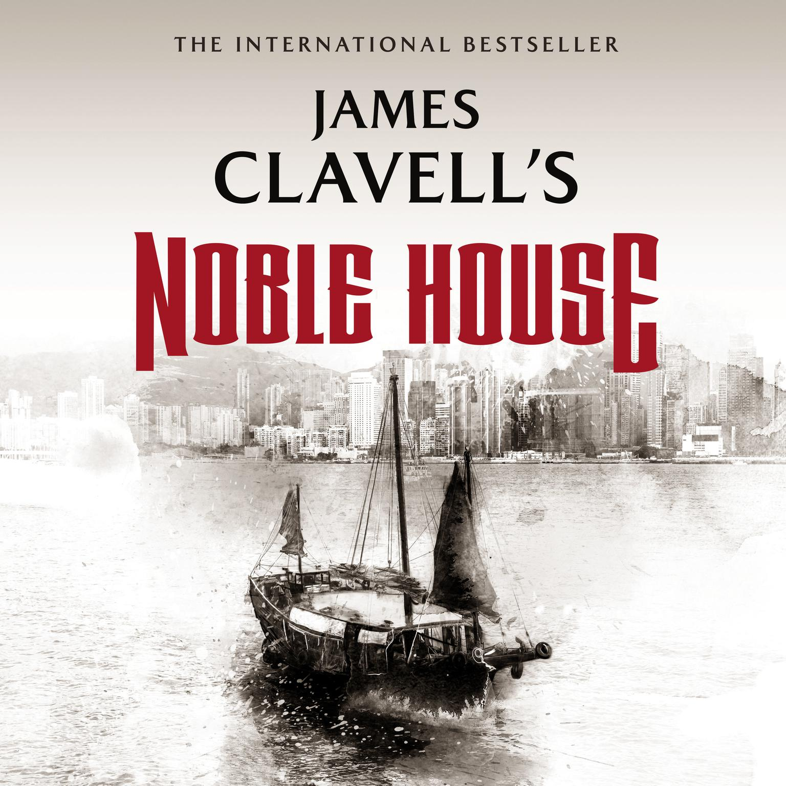 Printable Noble House: The Epic Novel of Modern Hong Kong Audiobook Cover Art