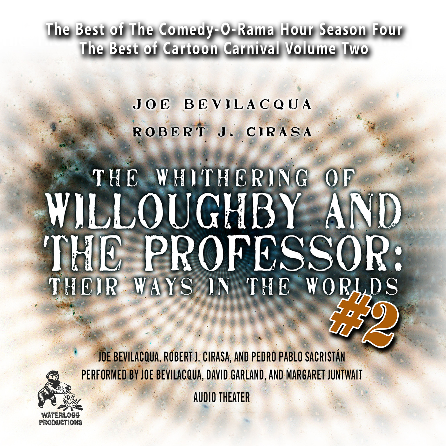Printable The Whithering of Willoughby and the Professor: Their Ways in the Worlds, Vol. 2: The Best of Comedy-O-Rama Hour Season 4 Audiobook Cover Art