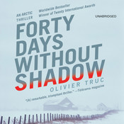 Forty Days without Shadow: An Arctic Thriller Audiobook, by Olivier Truc