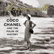 Mademoiselle: Coco Chanel and the Pulse of History Audiobook, by Rhonda Garelick