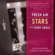 Fresh Air: Stars: Terry Gross Interviews Eleven Stars of Stage and Screen Audiobook, by Terry Gross, NPR