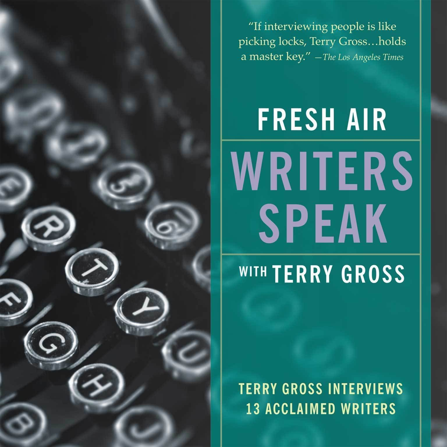 Printable Fresh Air: Writers Speak: Terry Gross Interviews Thirteen Acclaimed Writers Audiobook Cover Art