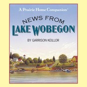 News from Lake Wobegon, by Garrison Keillor