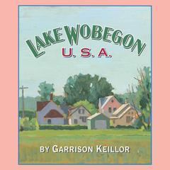 Lake Wobegon U.S.A. Audiobook, by Garrison Keillor