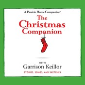The Christmas Companion: Stories, Songs, and Sketches, by Garrison Keillor