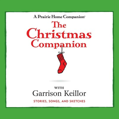 The Christmas Companion: Stories, Songs, and Sketches Audiobook, by Garrison Keillor
