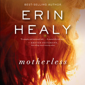 Motherless Audiobook, by Erin Healy, Erin Healy