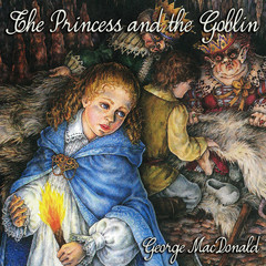 The Princess and the Goblin Audiobook, by George MacDonald