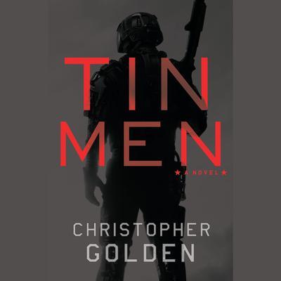 Tin Men: A Novel Audiobook, by Christopher Golden