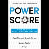Power Score: Your Formula for Leadership Success Audiobook, by Geoff Smart