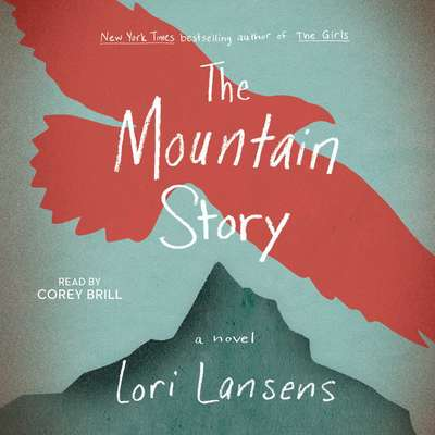 The Mountain Story Audiobook, by Lori Lansens