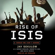 Rise of ISIS: A Threat We Cant Ignore Audiobook, by Jay Sekulow