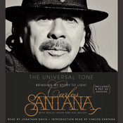 The Universal Tone: Bringing My Story to Light, by Carlos Santana