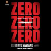 ZeroZeroZero: Look at Cocaine and All You See is Powder. Look Through Cocaine and You See the World Audiobook, by Roberto Saviano