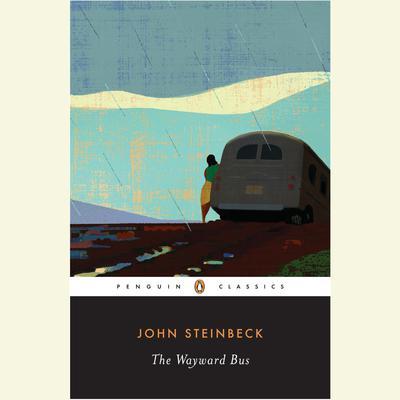 The Wayward Bus Audiobook, by John Steinbeck