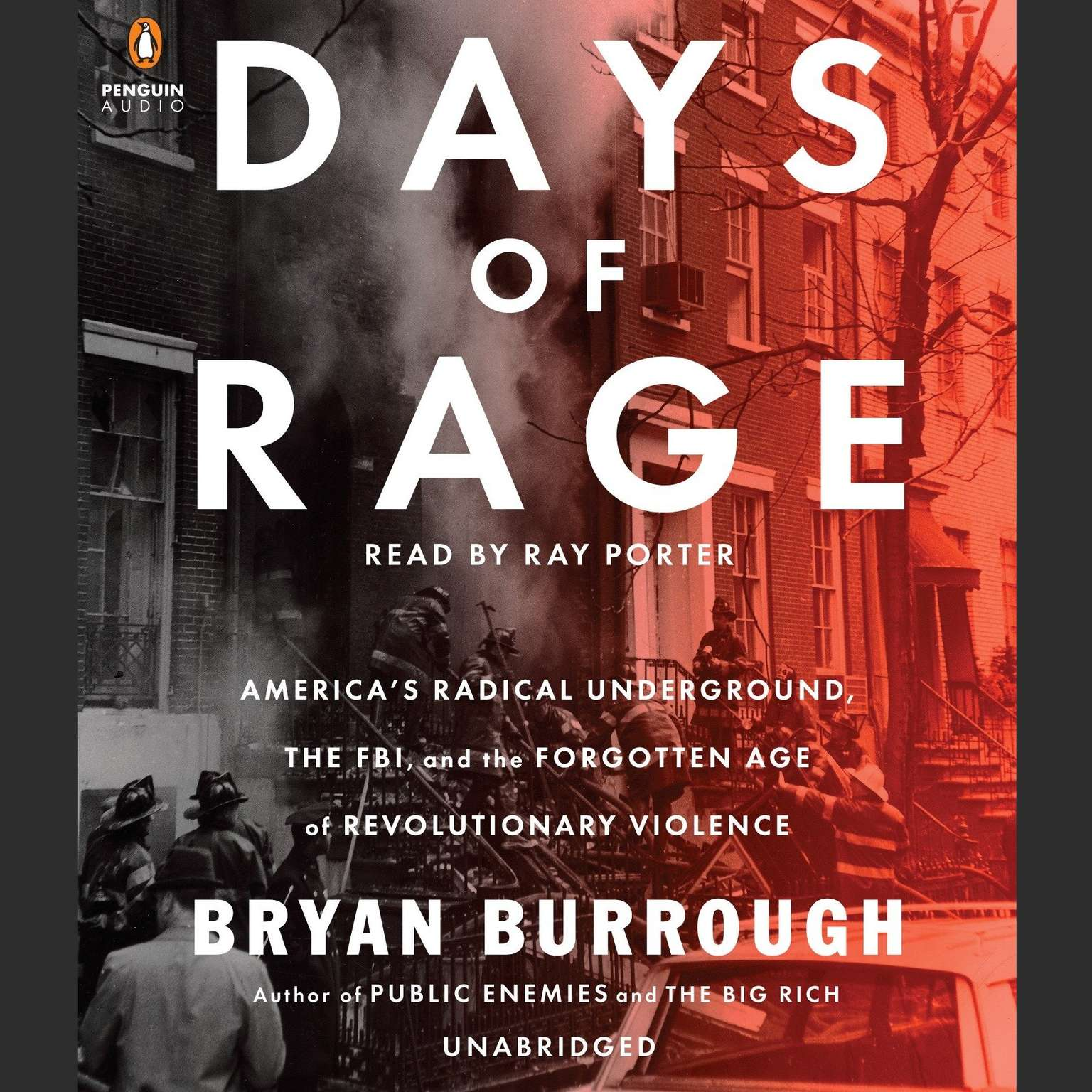 Printable Days of Rage: America's Radical Underground, the FBI, and the Forgotten Age of Revolutionary Violence Audiobook Cover Art