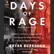 Days of Rage: Americas Radical Underground, the FBI, and the Forgotten Age of Revolutionary Violence, by Bryan Burrough