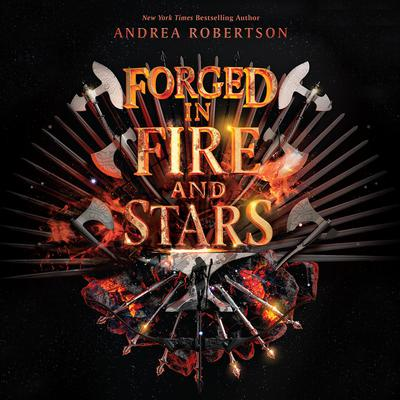 Forged in Fire and Stars Audiobook, by Andrea Robertson