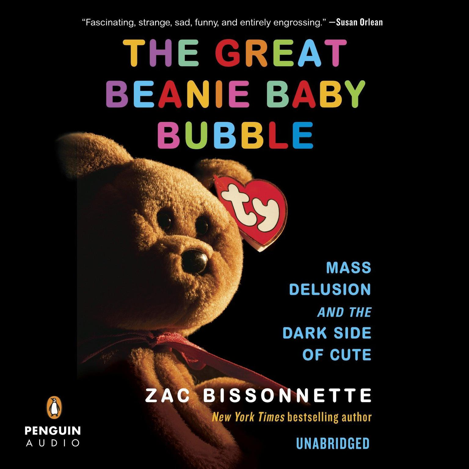 Printable The Great Beanie Baby Bubble: Mass Delusion and the Dark Side of Cute Audiobook Cover Art