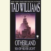 Sea of Silver Light: Otherland Book 4, by Tad Williams