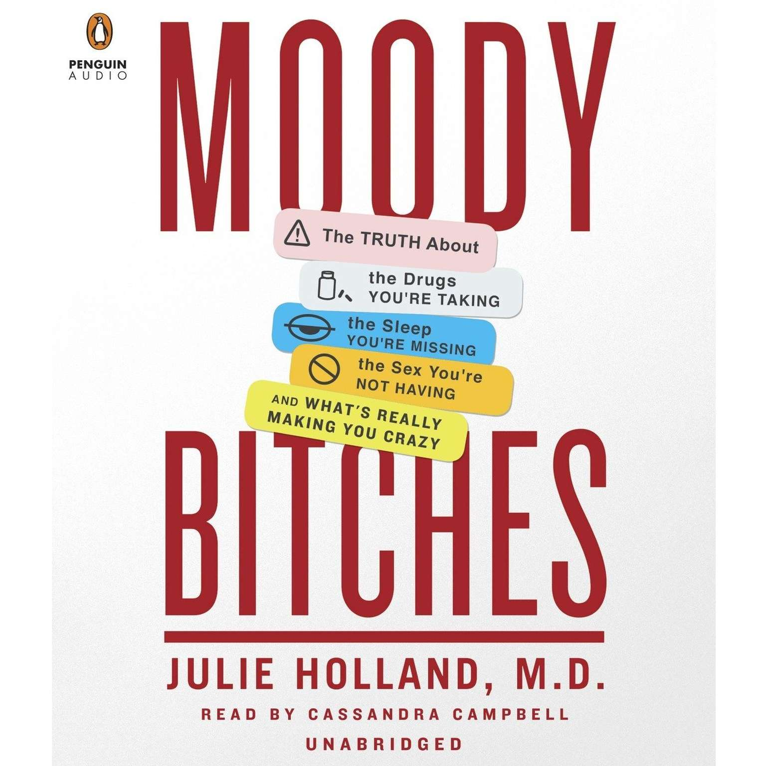 Printable Moody Bitches: The Truth About the Drugs You're Taking, The Sleep You're Missing, The Sex You're Not Having, and What's Really Making You Crazy Audiobook Cover Art