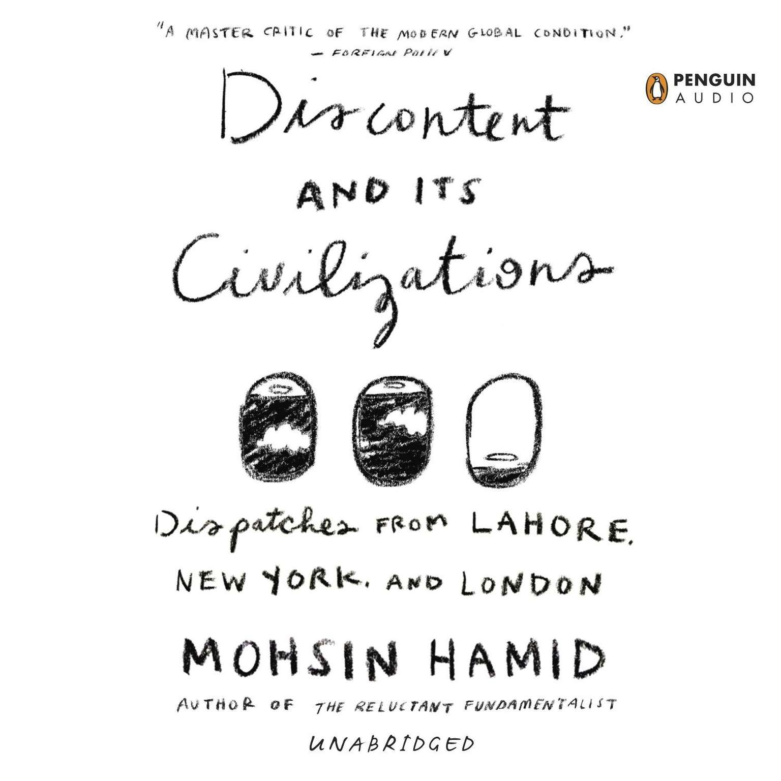 Printable Discontent and its Civilizations: Dispatches from Lahore, New York, and London Audiobook Cover Art