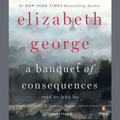 A Banquet of Consequences: A Lynley Novel Audiobook, by Elizabeth George
