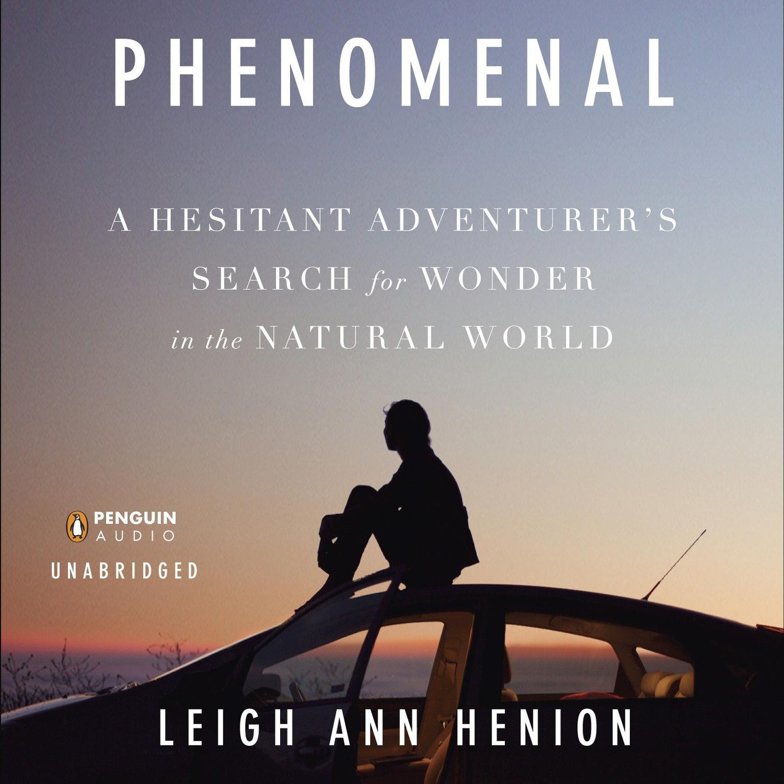 Printable Phenomenal: A Hesitant Adventurer's Search for Wonder in the Natural World Audiobook Cover Art