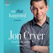 So That Happened: A Memoir Audiobook, by Jon Cryer