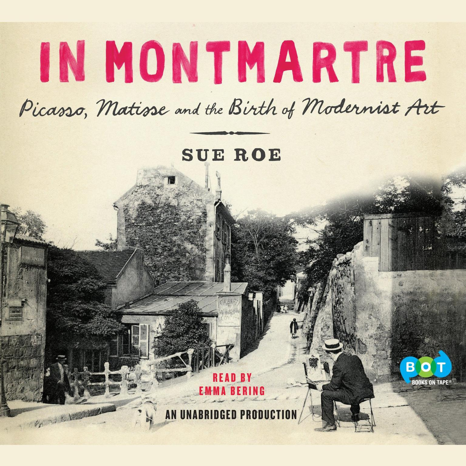 Printable In Montmartre: Picasso, Matisse and the Birth of Modernist Art Audiobook Cover Art