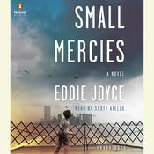 Small Mercies: A Novel Audiobook, by Eddie Joyce
