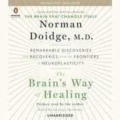 The Brain's Way of Healing: Remarkable Discoveries and Recoveries from the Frontiers of Neuroplasticity Audiobook, by Norman Doidge