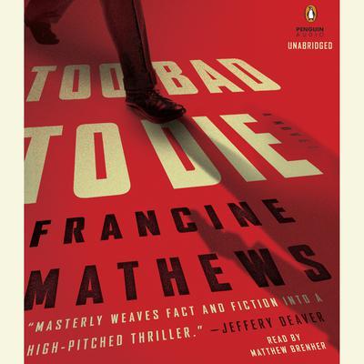 Too Bad to Die: A Novel Audiobook, by Francine Mathews