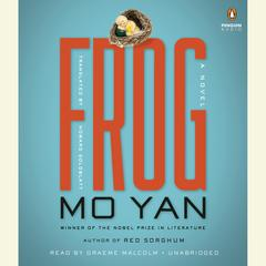 Frog: A Novel Audiobook, by Mo Yan