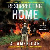 Resurrecting Home: A Novel, by A. American