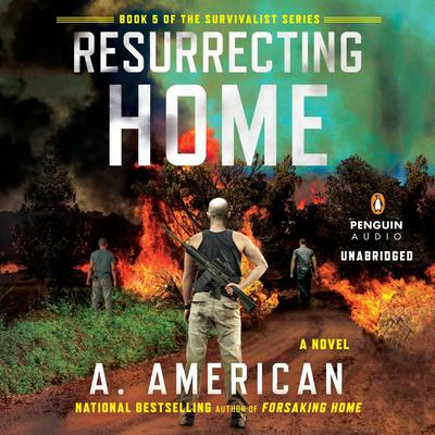Resurrecting Home: A Novel Audiobook, by A. American