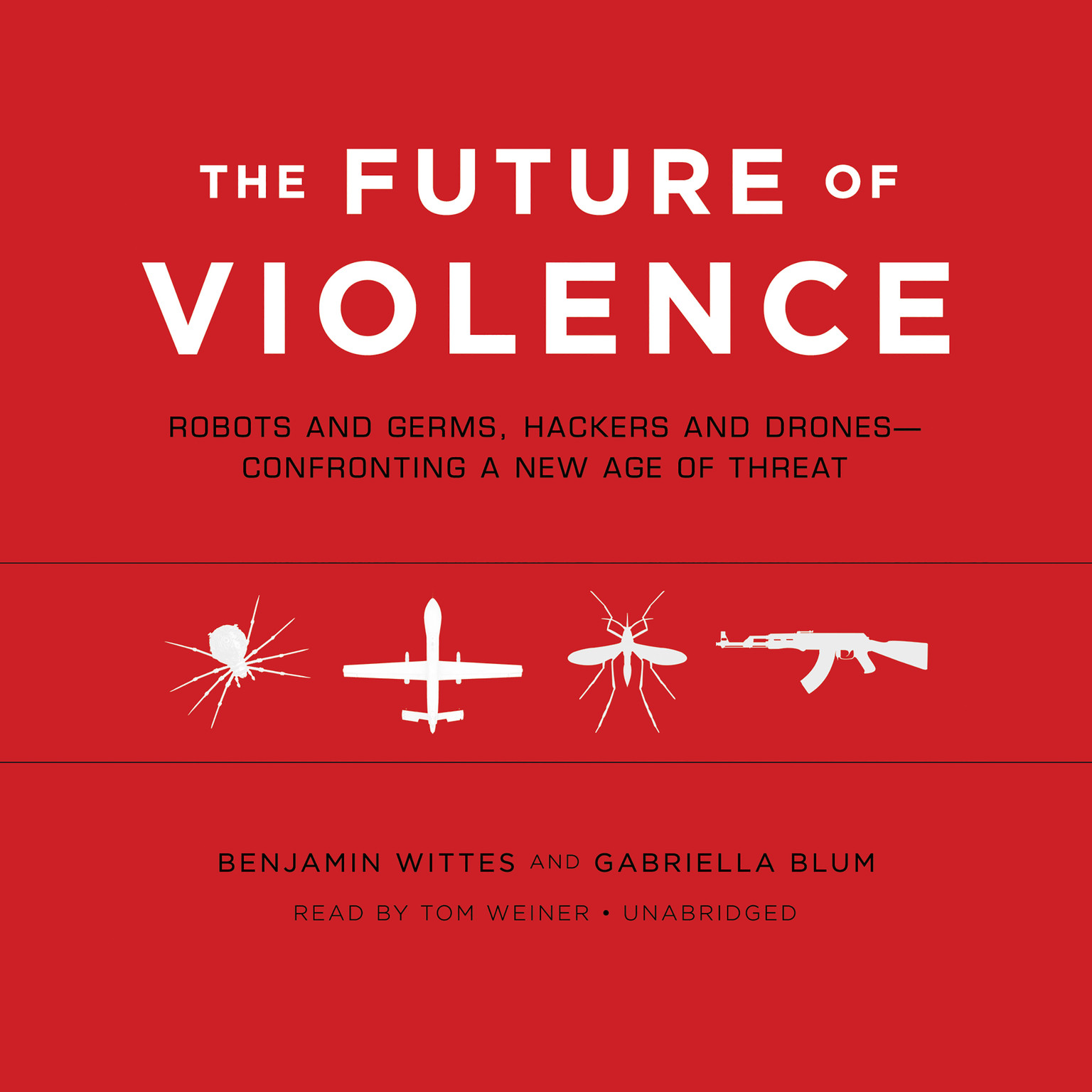 Printable The Future of Violence: Robots and Germs, Hackers and Drones—Confronting a New Age of Threat Audiobook Cover Art