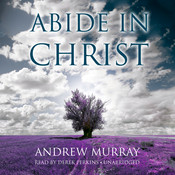 Abide in Christ, by Andrew Murray