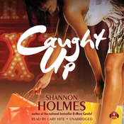 Caught Up, by Shannon Holmes