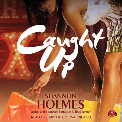 Caught Up Audiobook, by Shannon Holmes