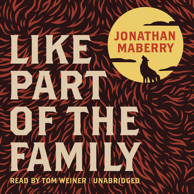 Like Part of the Family Audiobook, by Jonathan Maberry