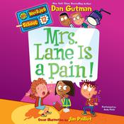 My Weirder School #12: Mrs. Lane Is a Pain!, by Dan Gutman