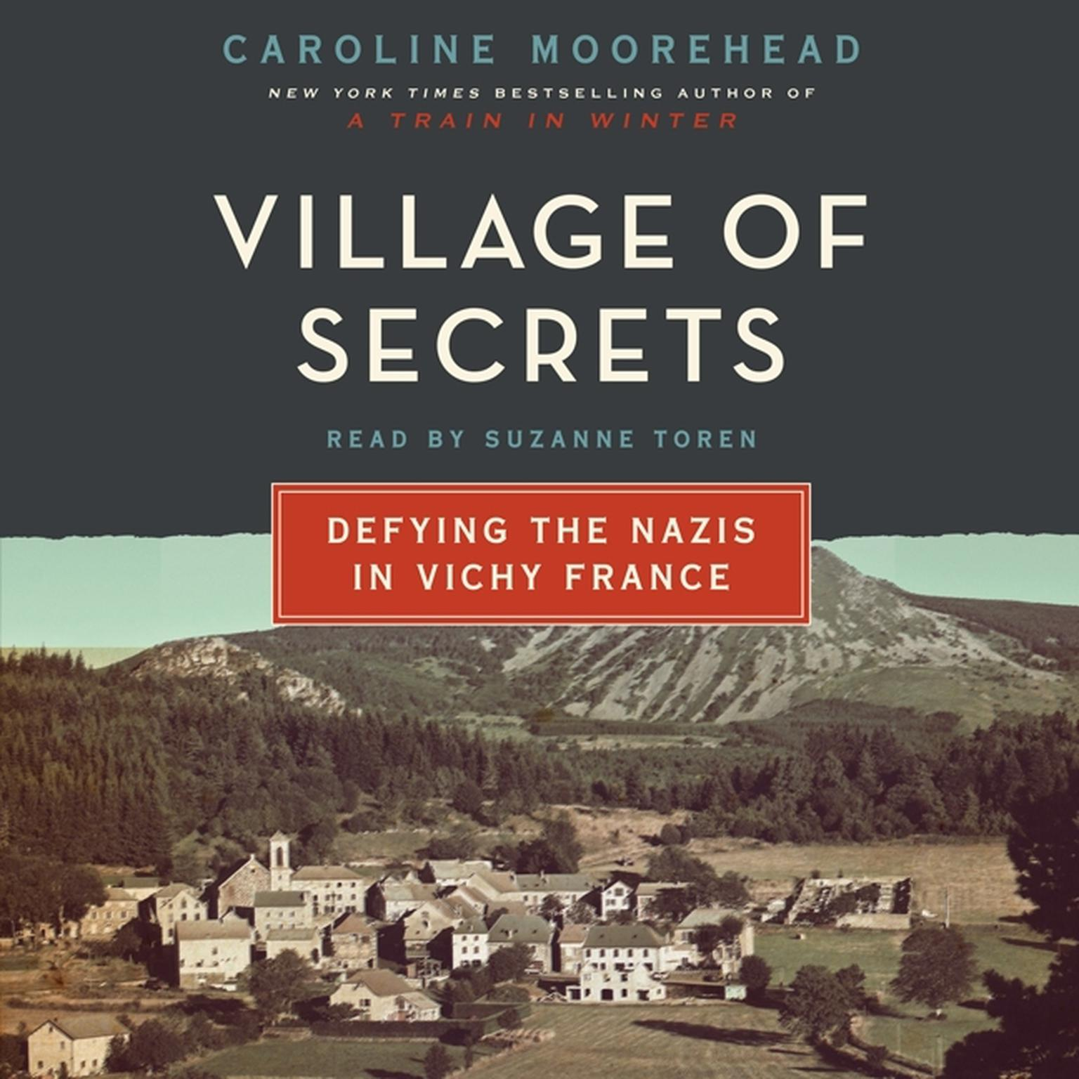 Printable Village of Secrets: Defying the Nazis in Vichy France Audiobook Cover Art