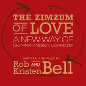 The Zimzum of Love: A New Way of Understanding Marriage, by Rob Bell, Kristen Bell, Kristen Bell