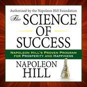 The Science of Success: Napoleon Hill's Proven Program for Prosperity and Happiness Audiobook, by Napoleon Hill